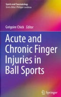 Acute and Chronic Finger Injuries in Ball Sports (Hardcover)