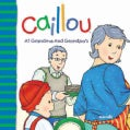 Caillou at Grandma and Grandpa's (Paperback)