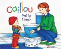 Caillou Potty Time (Hardcover)