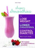Super Smoothies: 145 Delicious Smoothies to Improve Your Health (Paperback)