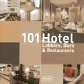 101 Hotel-Lobbies, Bars & Restaurants (Hardcover)