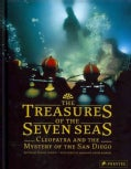 The Treasures of the Seven Seas: Cleopatra and the Mystery of the San Diego (Hardcover)