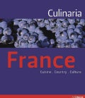 Culinaria France: Cuisine. Country. Culture (Hardcover)