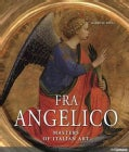 Fra Angelico: Guido Di Piero, Known as Fra Angelico ca. 1395-1455 (Hardcover)