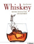 Whisk(e)y: History, Manufacture, and Enjoyment (Hardcover)