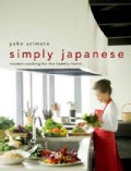 Simply Japanese: Modern Cooking for the Healthy Home (Hardcover)