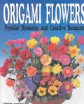 Origami Flowers: Popular Blossoms and Creative Bouquets (Paperback)