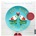 Eat Your Art Out: Playful Breakfasts by IdaFrosk (Hardcover)