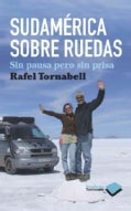 Sudamerica sobre ruedas / South America On Wheels: Sin pausa pero sin prisa / Slowly but Surely (Paperback)