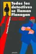 Todos Los Detectives Se Llaman Flanagan / All the Detectives Are Named Flanagan (Paperback)