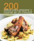 200 platos para preparar y cocinar en 20 minutos / 200 dishes to prepare and cook in 20 minutes (Paperback)
