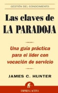 Claves de la Paradoja / The World's Most Powerful Leadership Principle (Paperback)