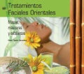 Tratamientos faciales orientales / Oriental Facial Treatments: Masaje, mascaras y exfoliantes / Massage, Masks and Exfoliants