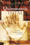 Quiromancia total / Total Palmistry: El Arte De Interpretar La Mano En El Siglo XXI / The Art of Hand Analysis in... (Hardcover)