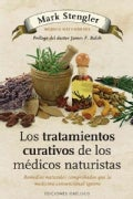 Los tratamientos curativos de los medicos naturistas / The Natural Physician's Healing Therapies: Remedios Natura... (Paperback)