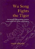 Wu Song Fights the Tiger: The Interaction of Oral and Written Traditions in the Chinese Novel, Drama and Storytel... (Hardcover)
