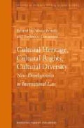 Cultural Heritage, Cultural Rights, Cultural Diversity: New Developments in International Law (Hardcover)