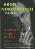 Aron Nimzowitsch 1928-1935: Games / Commentaries / Articles (Paperback)
