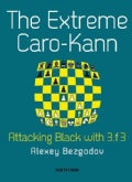 The Extreme Caro-Kann: Attacking Black With 3.F3 (Paperback)