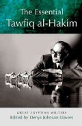The Essential Tawfiq Al-Hakim: Great Egyptian Writers (Paperback)