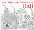 Time, Rites and Festivals in Bali (Hardcover)