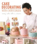 Cake Decorating: Every Cake Tells a Dream (Paperback)