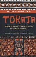 Toraja: Misadventures of a Social Anthropologist in Sulawesi, Indonesia (Paperback)