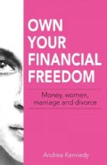 Own Your Financial Freedom: Money, Women, Marriage and Divorce (Paperback)