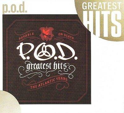 P. O. D. - Greatest Hits: The Atlantic Years