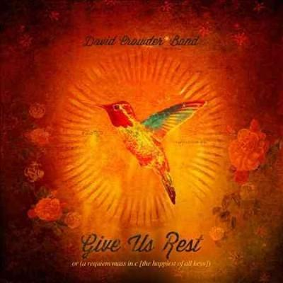 David Band Crowder - Give Us Rest Or (A Requiem Mass In C [The Happiest Of All Keys])
