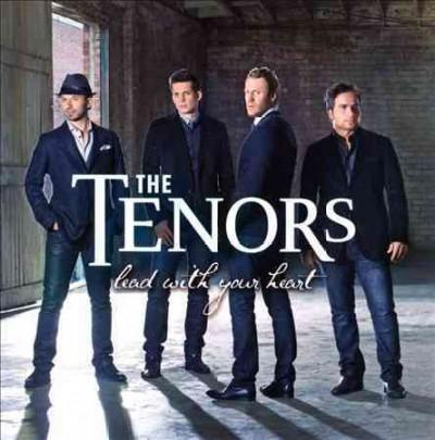 Tenors - Lead With Your Heart