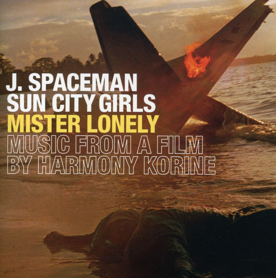 Sun City Girls - Mister Lonely: Music from a Film by Harmony Korine