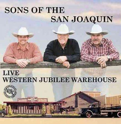 Sons of The San Joaquin - Live at the Western Jubilee Warehouse