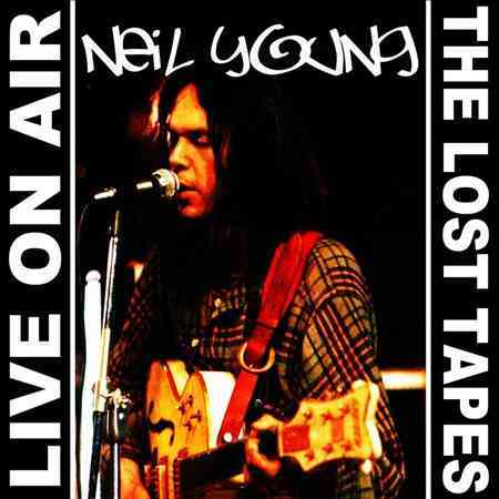 Neil Young - Live On Air/The Lost Tapes