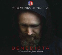 Monks Of Norcia - Benedicta: Marian Chant From Norcia