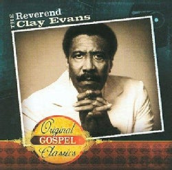 Rev.Clay Evans - Original Gospel Classics