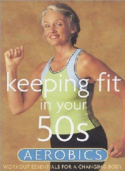 Keeping Fit in Your 50s: Aerobics (DVD)