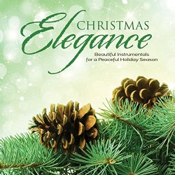 Various - Christmas Elegance: Beautiful Instrumentals for a Peaceful Holiday Season