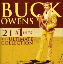 Buck Owens - 21 No. 1 Hits: The Ultimate Collection