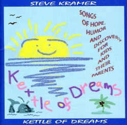 STEVE KRAMER - KETTLE OF DREAMS
