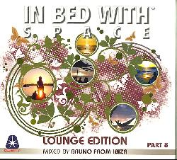 Bruno From Ibiza - In Bed With Space 8 Lounge Edition