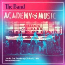Band - Live At The Academy Of Music 1971