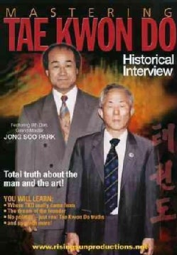 Mastering Tae Kwon Do: Historical Interview with Jong Soo Park (DVD)
