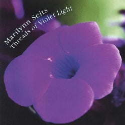 MARILYNN SEITS - THREADS OF VIOLET LIGHT