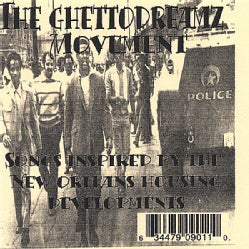 GHETTODREAMZ MOVEMENT - SONGS INSPIRED BY THE NEW ORLEANS HOUSING DEVELOPM