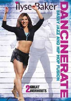 Ilyse Baker: Dancinerate Sassy Jazz and Hip Hop Fusion Workouts (DVD)