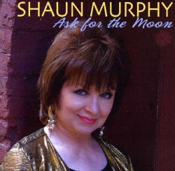 SHAUN MURPHY - ASK FOR THE MOON