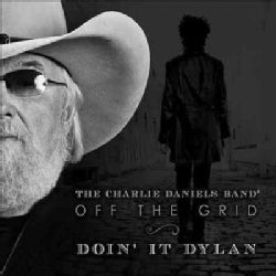 Charlie Band Daniels - Off The Grid: Doin' It Dylan