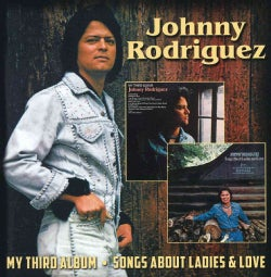 Johnny Rodriguez - My Third Album/Songs About Ladies & Love