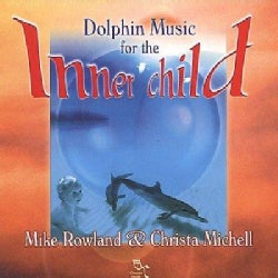 M Rowland/C Michell - Dolphin Music for Inner Child